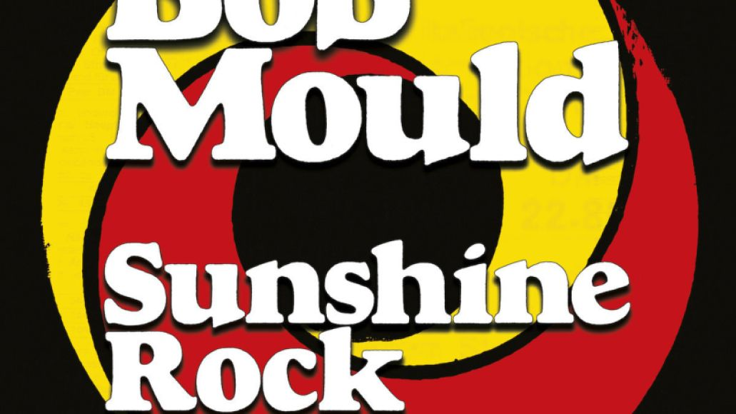 sunshine rock bob mould 10 Most Anticipated Legacy Rock Albums of 2019
