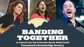 banding together livestream colorado music relief benefit concert avett brothers brandi carlile dave matthews