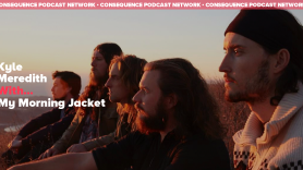 Kyle Meredith With... My Morning Jacket