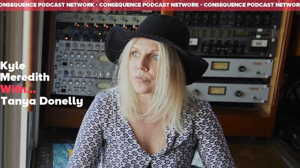 Kyle Meredith With... Tanya Donelly