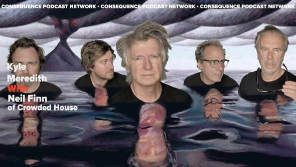 kyle meredith with neil finn crowded house podcast